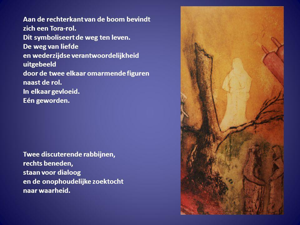 Aan de rechterkant van de boom bevindt zich een Tora-rol. Dit symboliseert de weg ten leven. De weg van liefde en wederzijdse verantwoordelijkheid uit