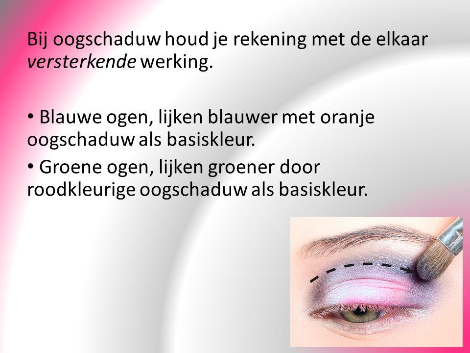 Bij oogschaduw houd je rekening met de elkaar versterkende werking. Blauwe ogen, lijken blauwer met oranje oogschaduw als basiskleur. Groene ogen, lij