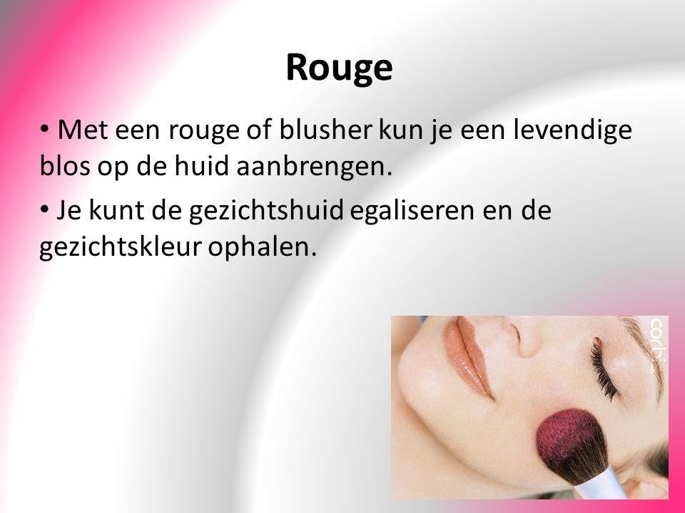 Rouge Met een rouge of blusher kun je een levendige blos op de huid aanbrengen. Je kunt de gezichtshuid egaliseren en de gezichtskleur ophalen.