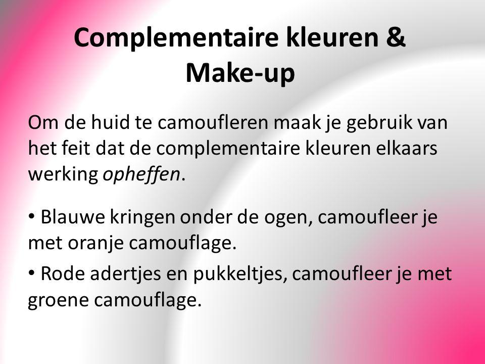 Complementaire kleuren & Make-up Om de huid te camoufleren maak je gebruik van het feit dat de complementaire kleuren elkaars werking opheffen. Blauwe