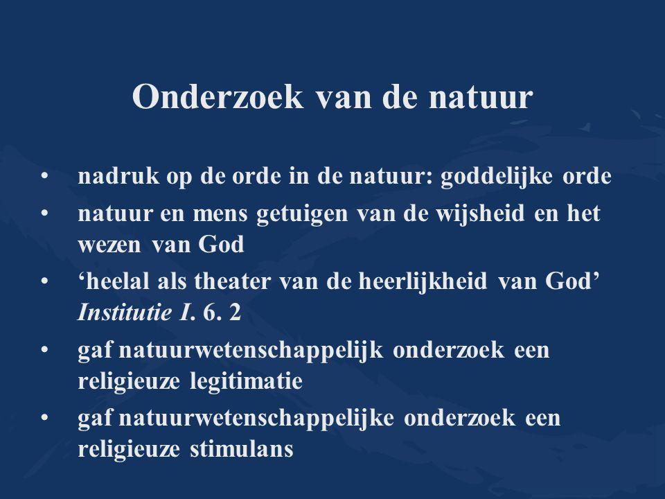 Onderzoek van de natuur nadruk op de orde in de natuur: goddelijke orde natuur en mens getuigen van de wijsheid en het wezen van God 'heelal als theat