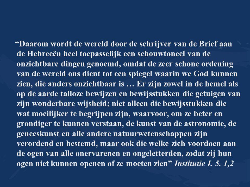 """""""Daarom wordt de wereld door de schrijver van de Brief aan de Hebreeën heel toepasselijk een schouwtoneel van de onzichtbare dingen genoemd, omdat de"""
