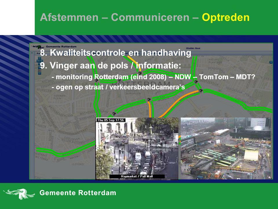 Afstemmen – Communiceren – Optreden 8.Kwaliteitscontrole en handhaving 9.