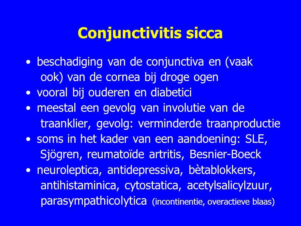 Conjunctivitis sicca beschadiging van de conjunctiva en (vaak ook) van de cornea bij droge ogen vooral bij ouderen en diabetici meestal een gevolg van involutie van de traanklier, gevolg: verminderde traanproductie soms in het kader van een aandoening: SLE, Sjögren, reumatoïde artritis, Besnier-Boeck neuroleptica, antidepressiva, bètablokkers, antihistaminica, cytostatica, acetylsalicylzuur, parasympathicolytica (incontinentie, overactieve blaas)