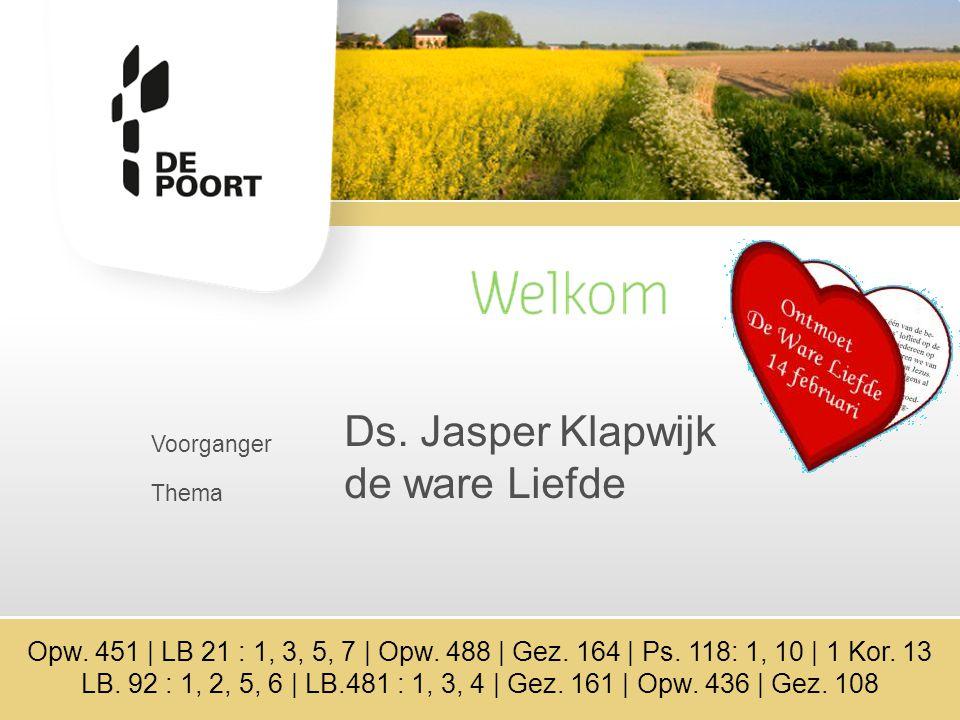 Voorganger Thema Ds.Jasper Klapwijk de ware Liefde Opw.