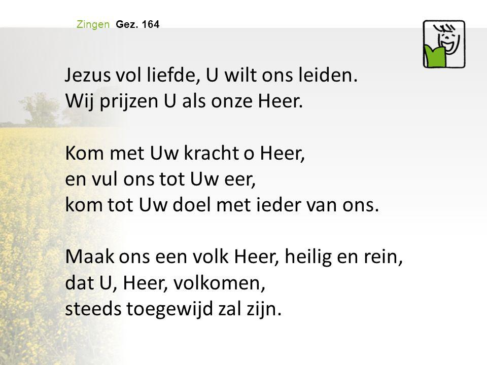 Zingen Gez.164 Jezus vol liefde, U wilt ons leiden.
