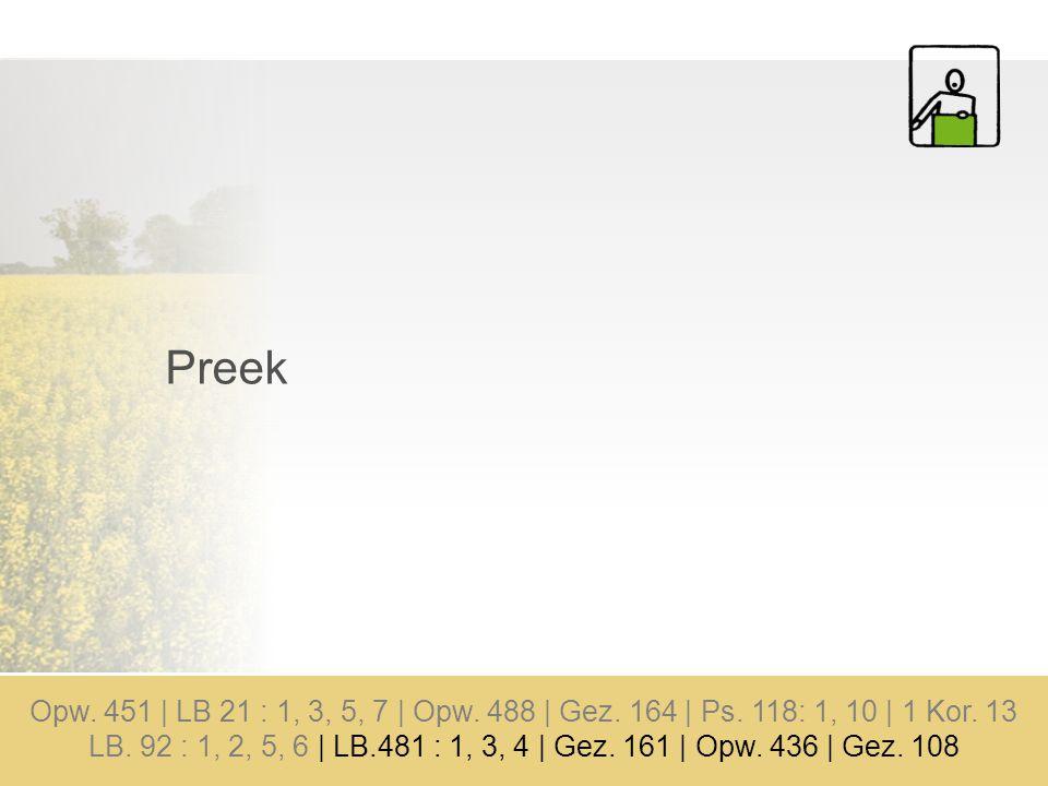 Preek Opw.451 | LB 21 : 1, 3, 5, 7 | Opw. 488 | Gez.