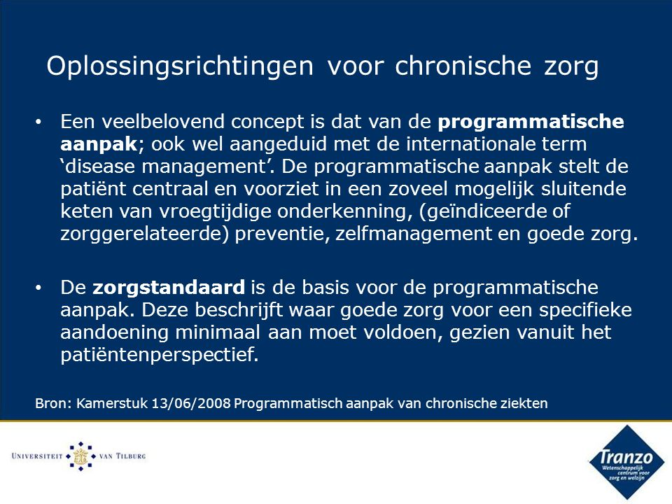 Een veelbelovend concept is dat van de programmatische aanpak; ook wel aangeduid met de internationale term 'disease management'.