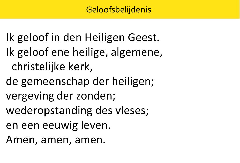 Geloofsbelijdenis Ik geloof in den Heiligen Geest.