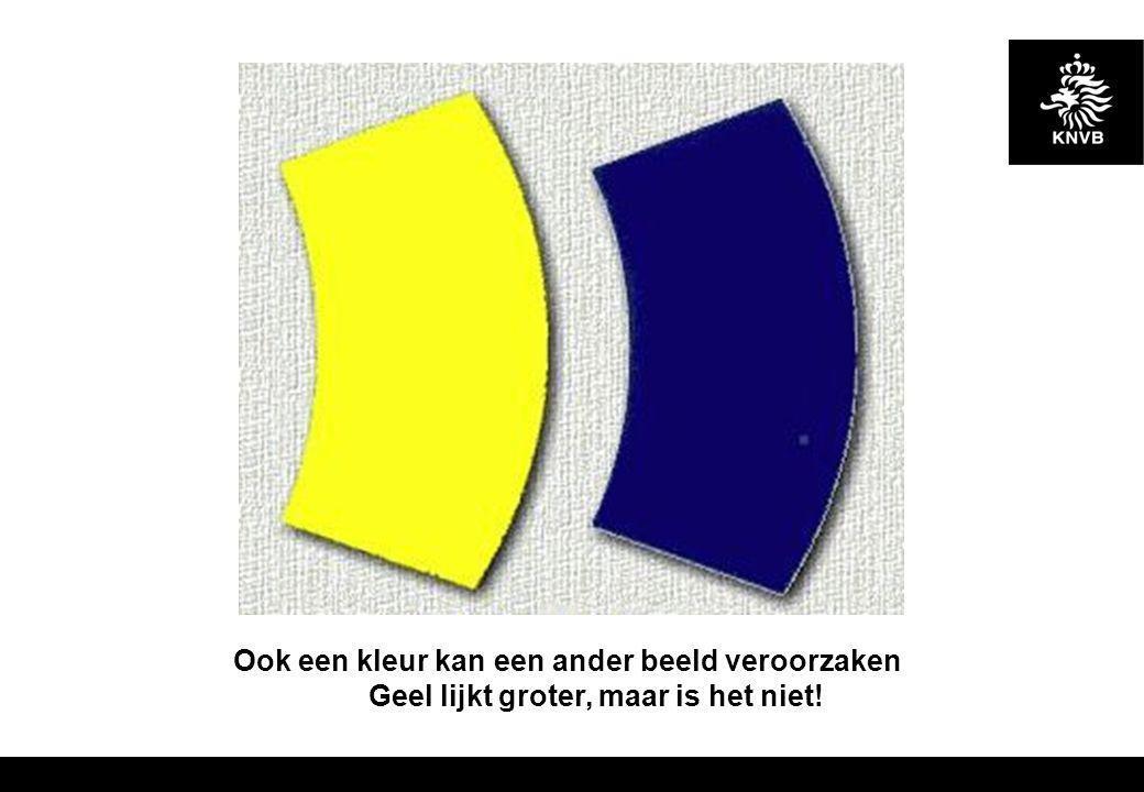 Ook een kleur kan een ander beeld veroorzaken Geel lijkt groter, maar is het niet!