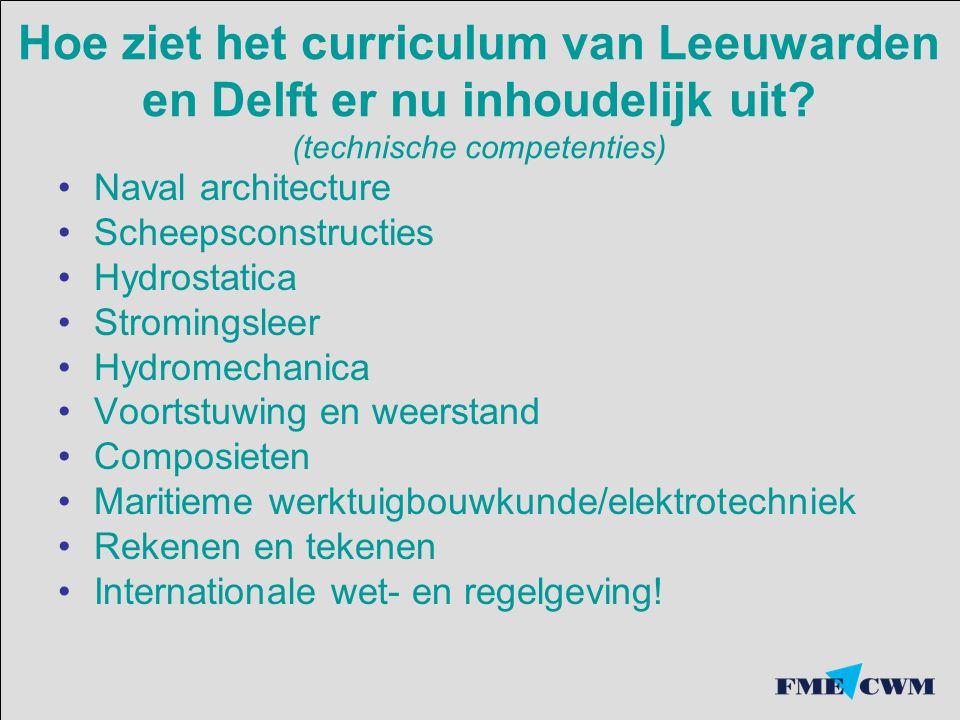 Hoe ziet het curriculum van Leeuwarden en Delft er nu inhoudelijk uit.