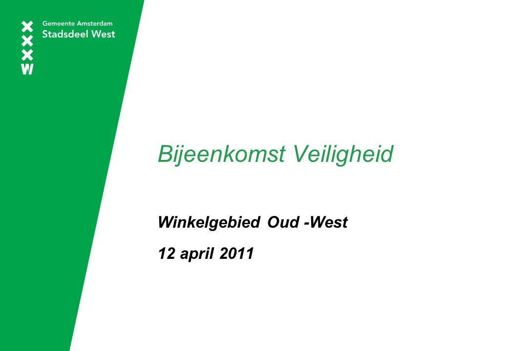Bijeenkomst Veiligheid Winkelgebied Oud -West 12 april 2011
