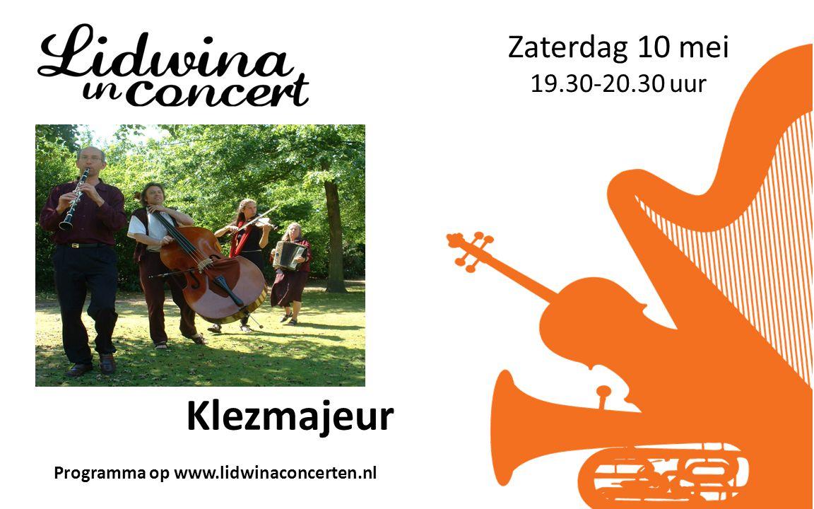 Zaterdag 10 mei 19.30-20.30 uur Klezmajeur Programma op www.lidwinaconcerten.nl
