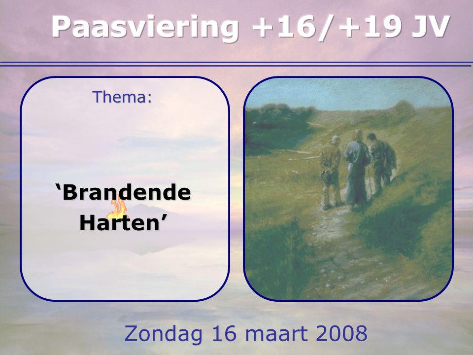 Zondag 16 maart 2008 Thema:'BrandendeHarten'