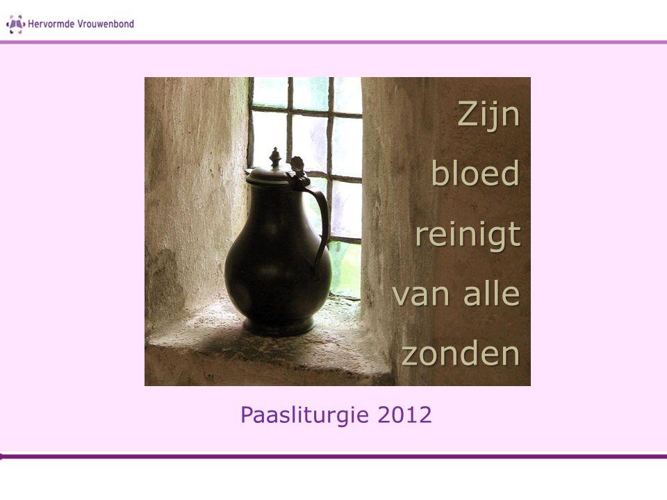 Paasliturgie 2012 Zijn bloed reinigt van alle zonden
