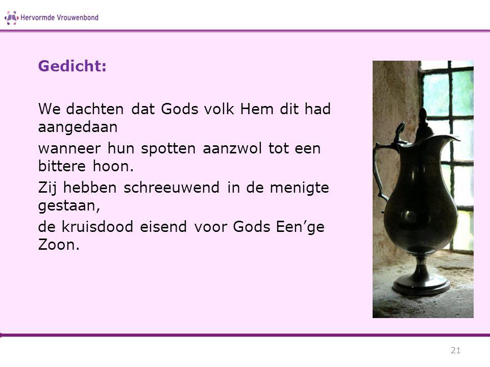 Gedicht: We dachten dat Gods volk Hem dit had aangedaan wanneer hun spotten aanzwol tot een bittere hoon. Zij hebben schreeuwend in de menigte gestaan