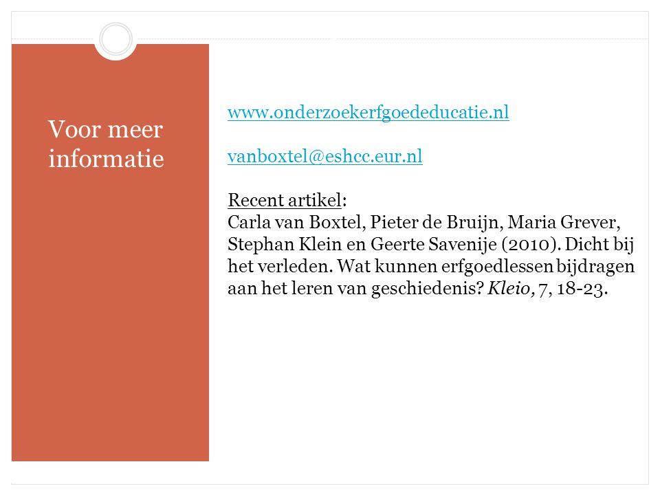 Besluit Voor meer informatie www.onderzoekerfgoededucatie.nl vanboxtel@eshcc.eur.nl Recent artikel: Carla van Boxtel, Pieter de Bruijn, Maria Grever,