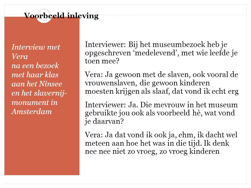 Interview met Vera na een bezoek met haar klas aan het Ninsee en het slavernij- monument in Amsterdam Interviewer: Bij het museumbezoek heb je opgesch