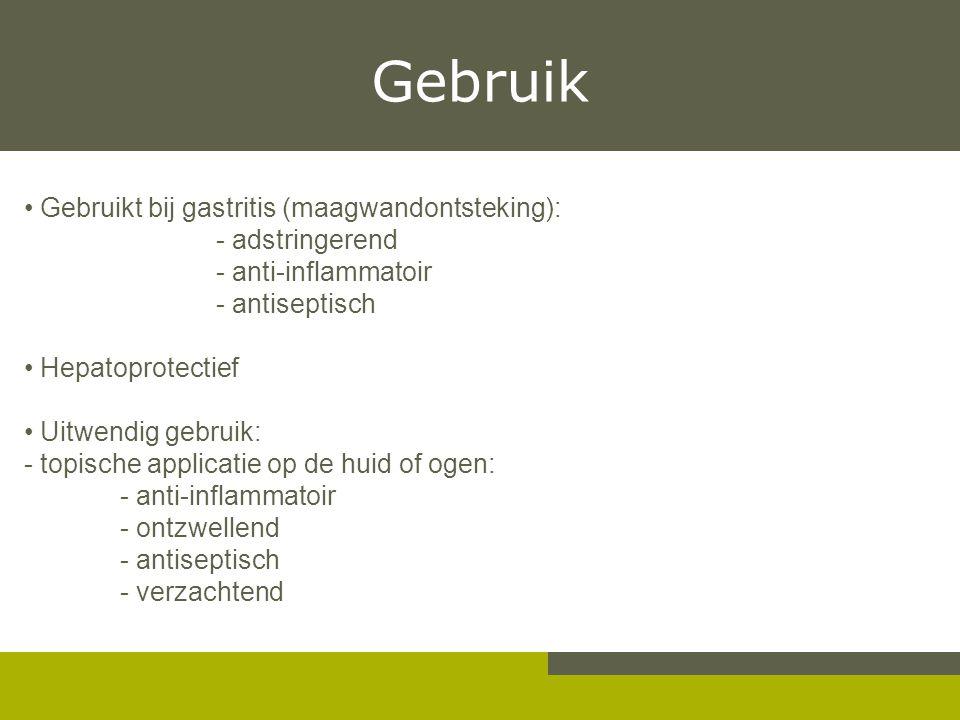 Gebruik Gebruikt bij gastritis (maagwandontsteking): - adstringerend - anti-inflammatoir - antiseptisch Hepatoprotectief Uitwendig gebruik: - topische