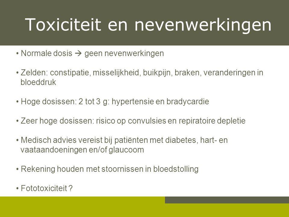Toxiciteit en nevenwerkingen Normale dosis  geen nevenwerkingen Zelden: constipatie, misselijkheid, buikpijn, braken, veranderingen in bloeddruk Hoge