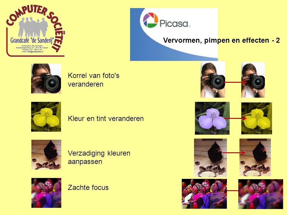 Korrel van foto s veranderen Kleur en tint veranderen Verzadiging kleuren aanpassen Zachte focus Vervormen, pimpen en effecten - 2