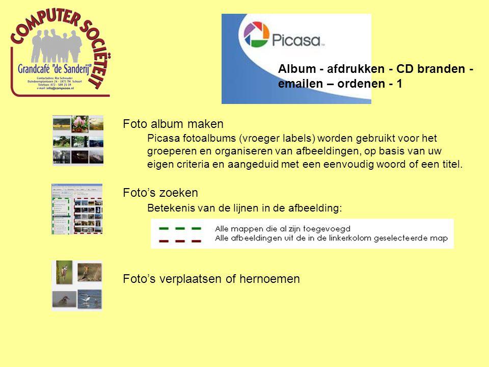 Album - afdrukken - CD branden - emailen – ordenen - 1 Foto album maken Picasa fotoalbums (vroeger labels) worden gebruikt voor het groeperen en organiseren van afbeeldingen, op basis van uw eigen criteria en aangeduid met een eenvoudig woord of een titel.