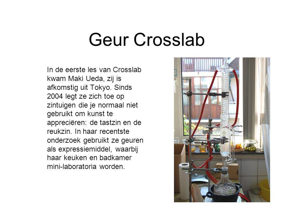 Geur Crosslab In de eerste les van Crosslab kwam Maki Ueda, zij is afkomstig uit Tokyo. Sinds 2004 legt ze zich toe op zintuigen die je normaal niet g