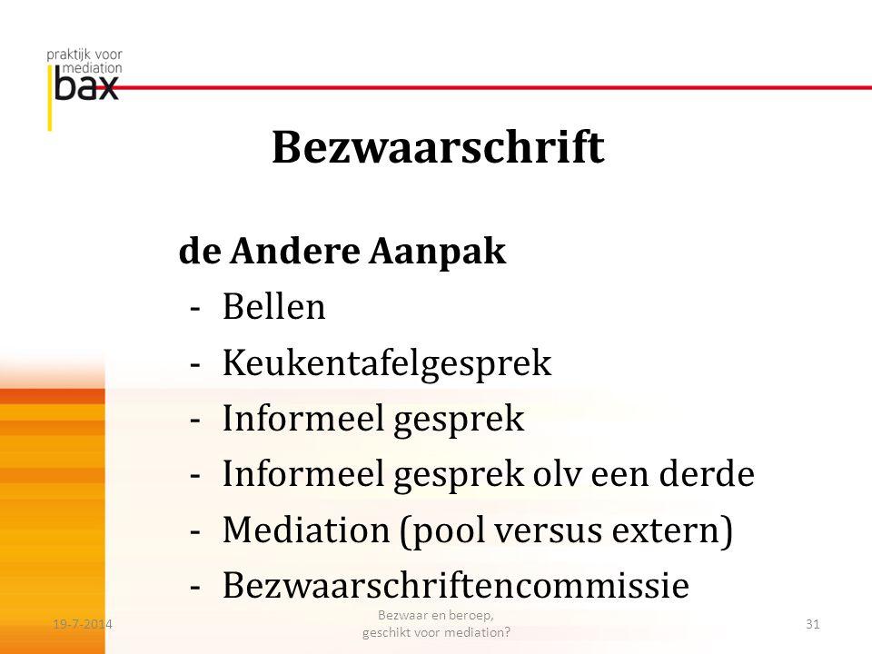 Bezwaarschrift de Andere Aanpak -Bellen -Keukentafelgesprek -Informeel gesprek -Informeel gesprek olv een derde -Mediation (pool versus extern) -Bezwa