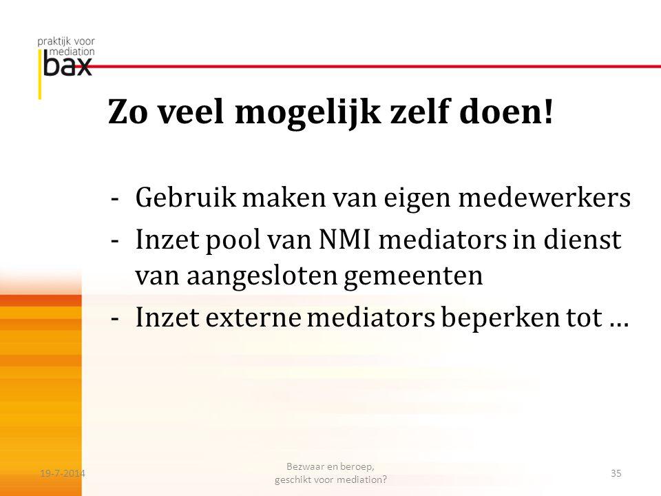 Zo veel mogelijk zelf doen! -Gebruik maken van eigen medewerkers -Inzet pool van NMI mediators in dienst van aangesloten gemeenten -Inzet externe medi