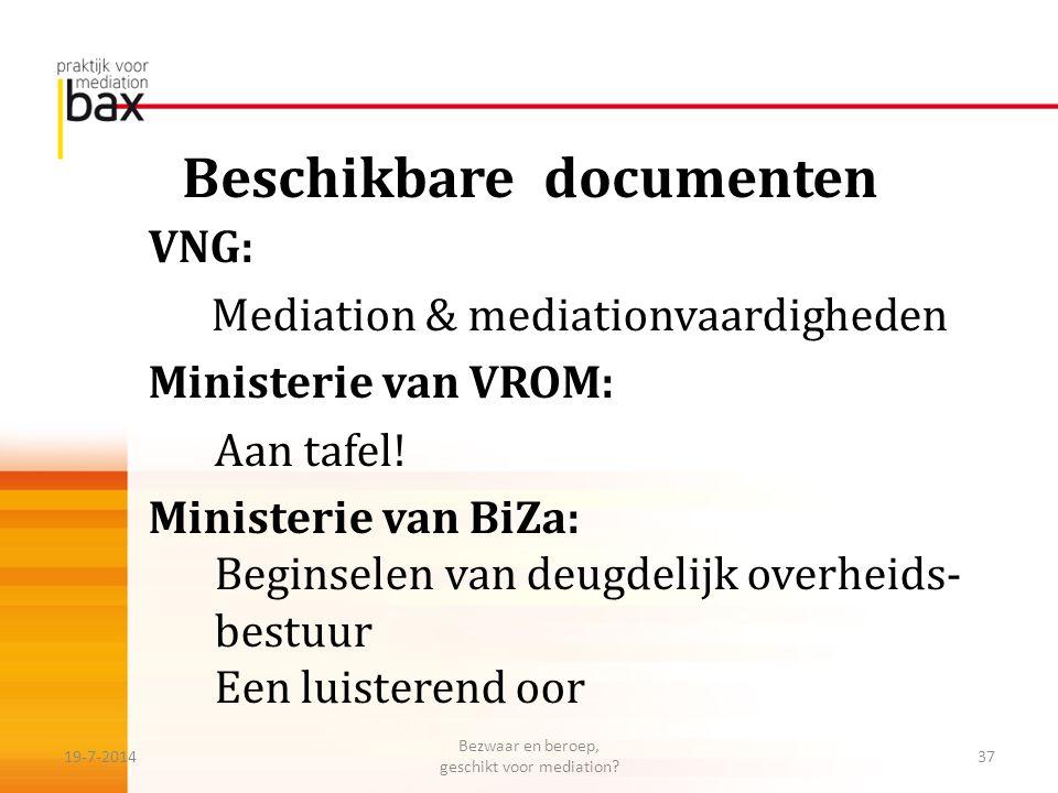 Beschikbare documenten VNG: Mediation & mediationvaardigheden Ministerie van VROM: Aan tafel! Ministerie van BiZa: Beginselen van deugdelijk overheids
