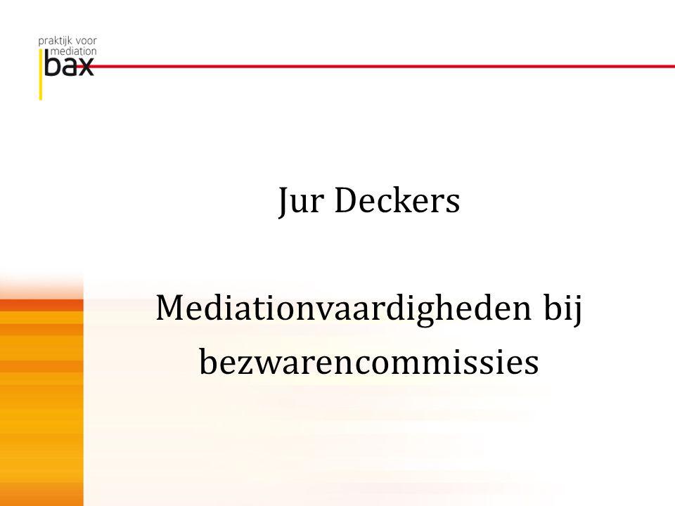 Jur Deckers Mediationvaardigheden bij bezwarencommissies