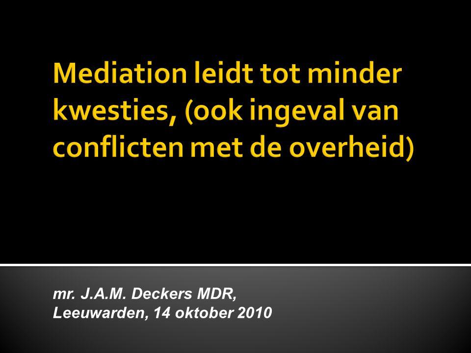 mr. J.A.M. Deckers MDR, Leeuwarden, 14 oktober 2010