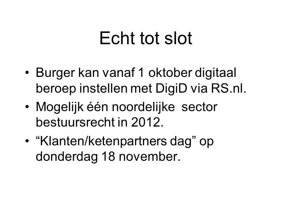 """Echt tot slot Burger kan vanaf 1 oktober digitaal beroep instellen met DigiD via RS.nl. Mogelijk één noordelijke sector bestuursrecht in 2012. """"Klante"""