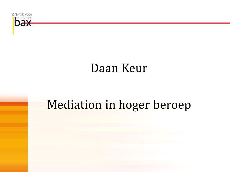 Daan Keur Mediation in hoger beroep