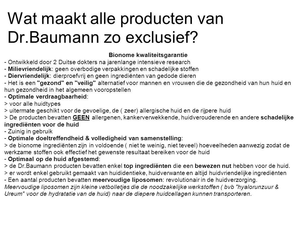 Wat maakt alle producten van Dr.Baumann zo exclusief? Bionome kwaliteitsgarantie - Ontwikkeld door 2 Duitse dokters na jarenlange intensieve research