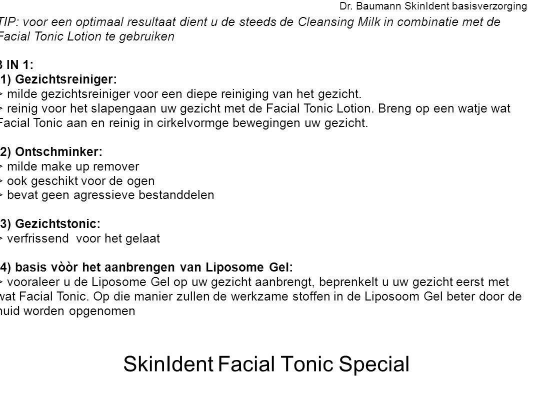 SkinIdent Facial Tonic Special Dr. Baumann SkinIdent basisverzorging TIP: voor een optimaal resultaat dient u de steeds de Cleansing Milk in combinati