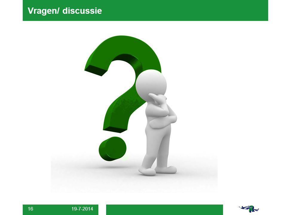 19-7-2014 16 Vragen/ discussie