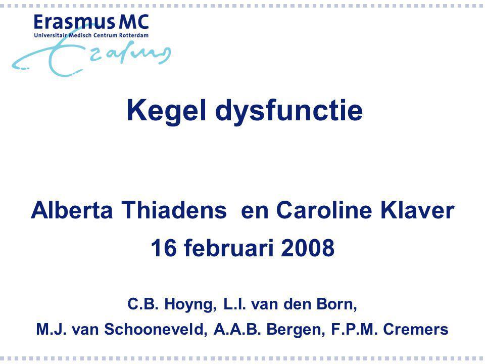 Studie groep -Rotterdam (Erasmus MC en OZR) -Nijmegen -Utrecht -Groningen -Sensis - Grave -NIN - Amsterdam -Gent – Belgie