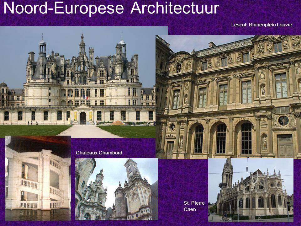 Noord-Europese Architectuur Chateaux Chambord Lescot: Binnenplein Louvre St. Pierre Caen