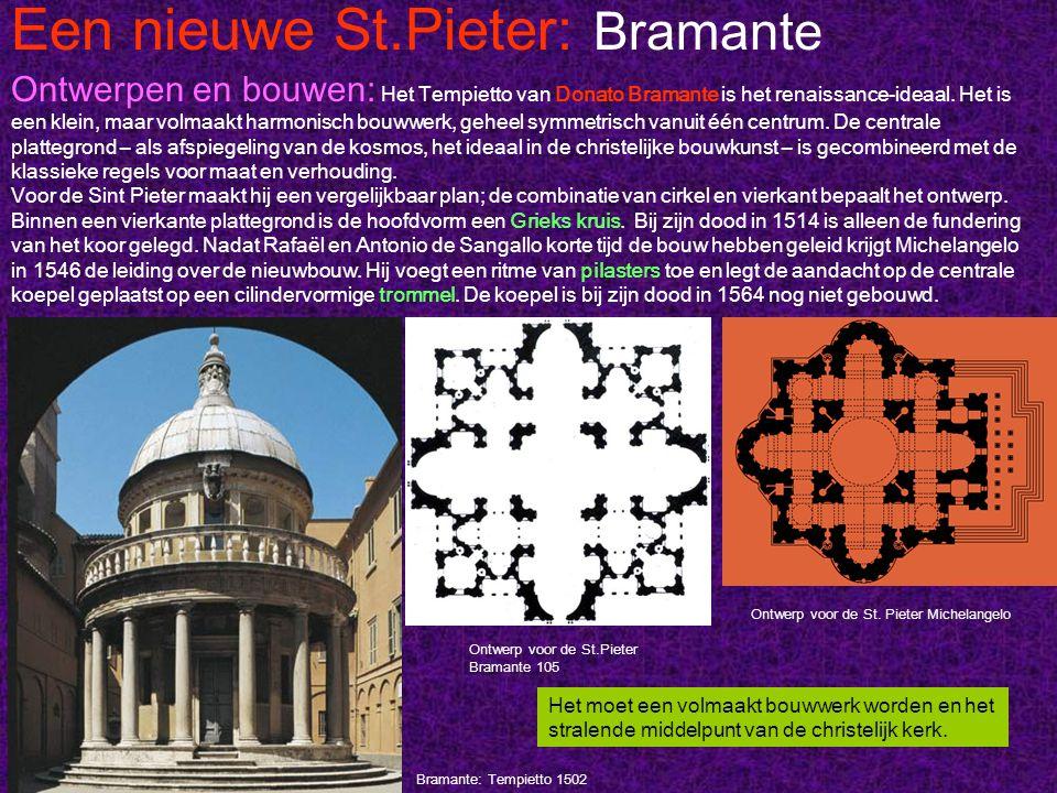 Een nieuwe St.Pieter: Bramante Ontwerpen en bouwen: Het Tempietto van Donato Bramante is het renaissance-ideaal. Het is een klein, maar volmaakt harmo