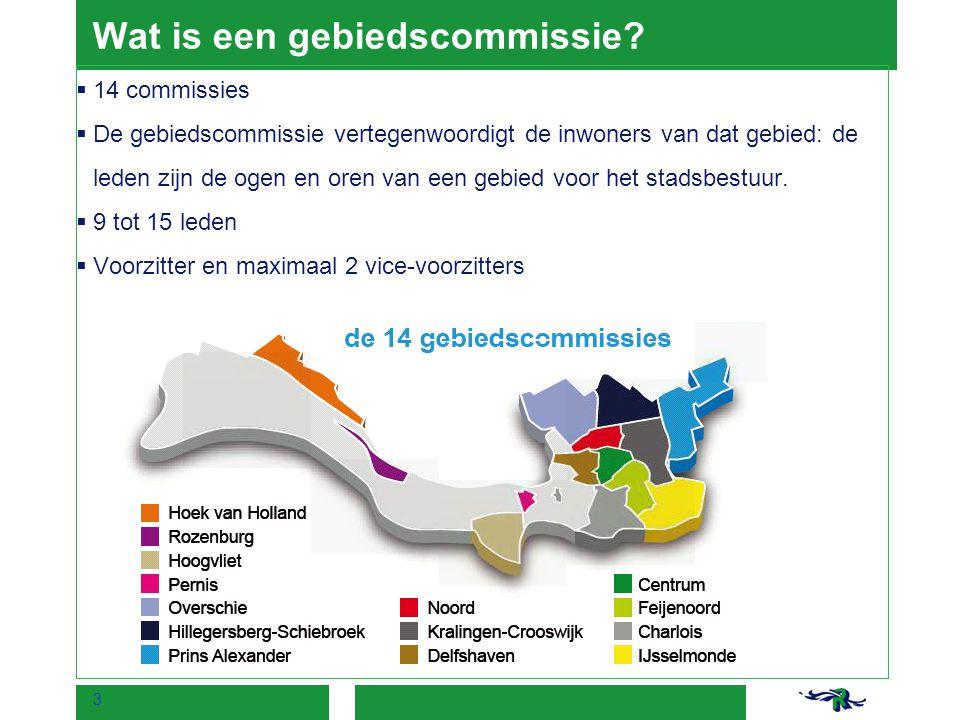 3 Wat is een gebiedscommissie?  14 commissies  De gebiedscommissie vertegenwoordigt de inwoners van dat gebied: de leden zijn de ogen en oren van ee