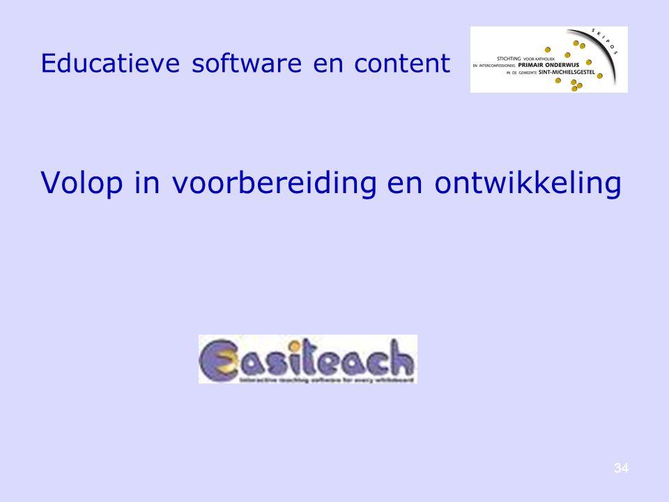 Educatieve software en content Volop in voorbereiding en ontwikkeling 34