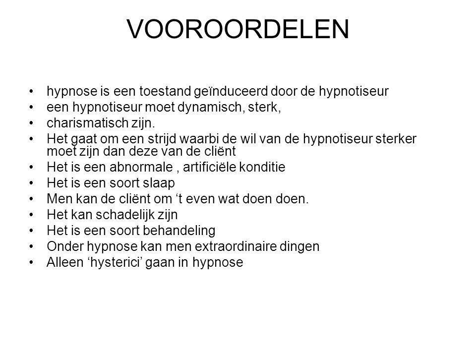 VOOROORDELEN hypnose is een toestand geïnduceerd door de hypnotiseur een hypnotiseur moet dynamisch, sterk, charismatisch zijn.