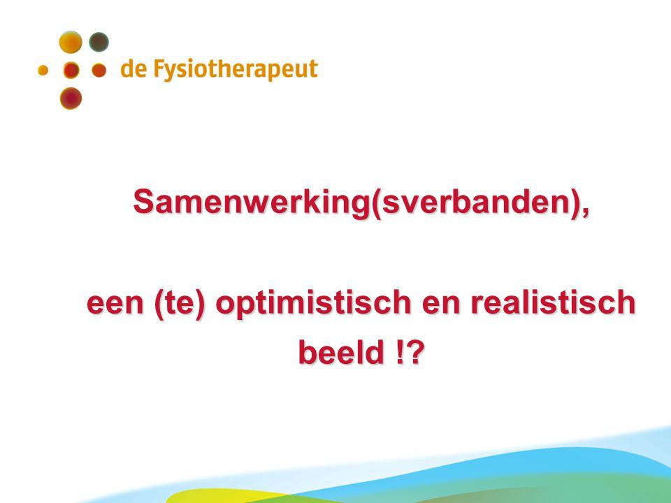 Samenwerking(sverbanden), een (te) optimistisch en realistisch beeld !?