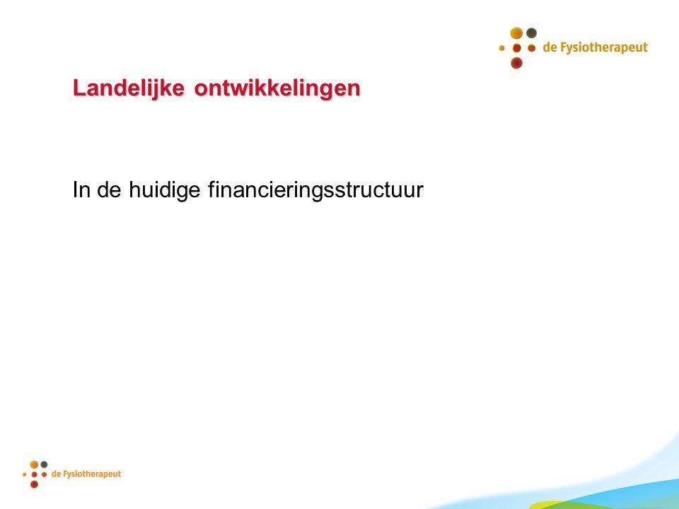 Landelijke ontwikkelingen In de huidige financieringsstructuur