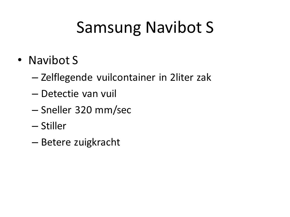 Samsung Navibot S Navibot S – Zelflegende vuilcontainer in 2liter zak – Detectie van vuil – Sneller 320 mm/sec – Stiller – Betere zuigkracht