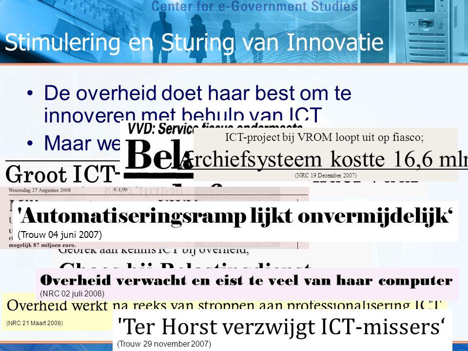 Stimulering en Sturing van Innovatie De overheid doet haar best om te innoveren met behulp van ICT Maar werkt het ook? Overheid werkt na reeks van str