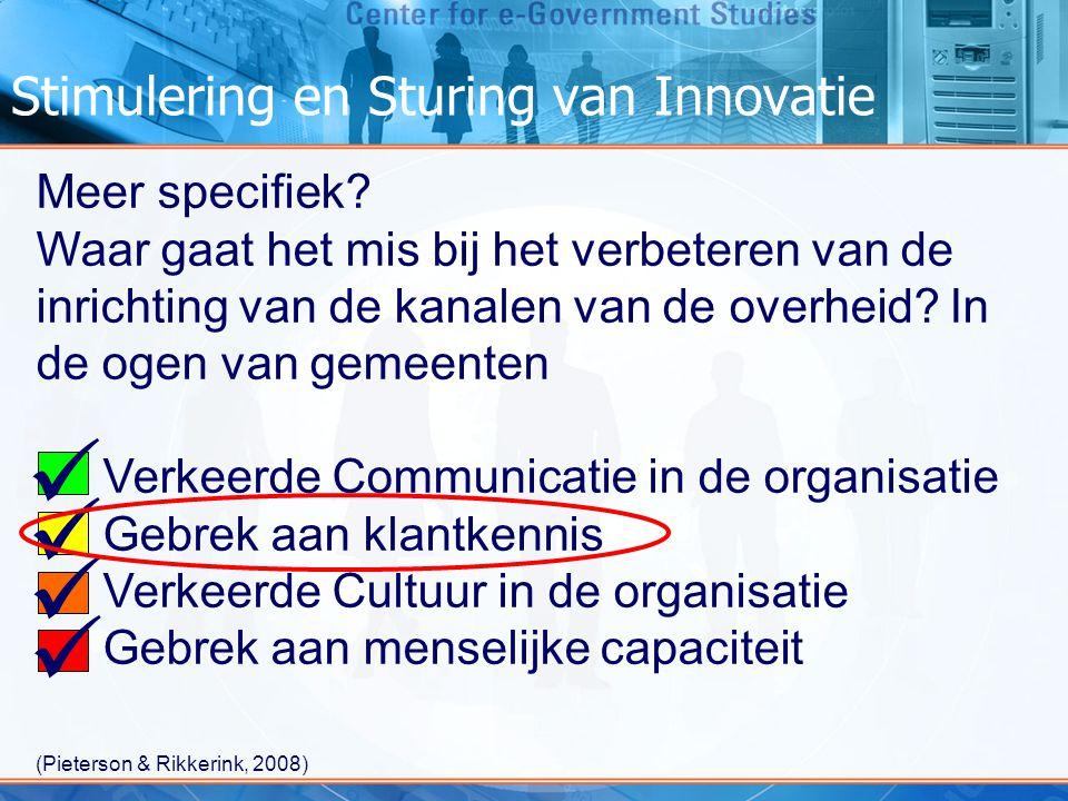 Stimulering en Sturing van Innovatie Meer specifiek? Waar gaat het mis bij het verbeteren van de inrichting van de kanalen van de overheid? In de ogen