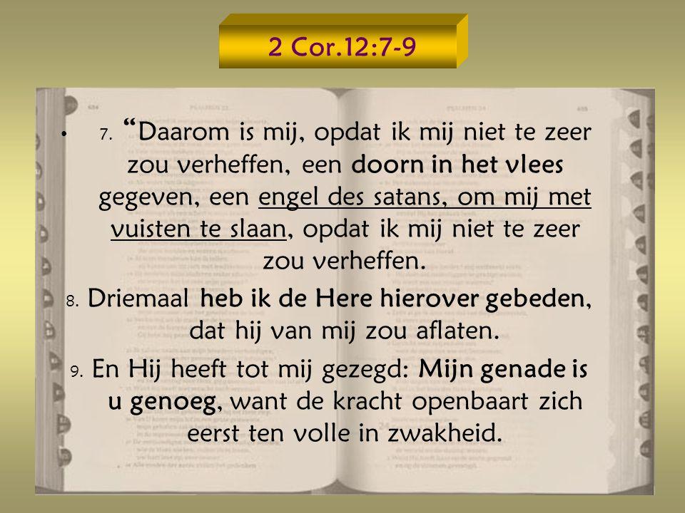 2 Cor.12:7-9 7.