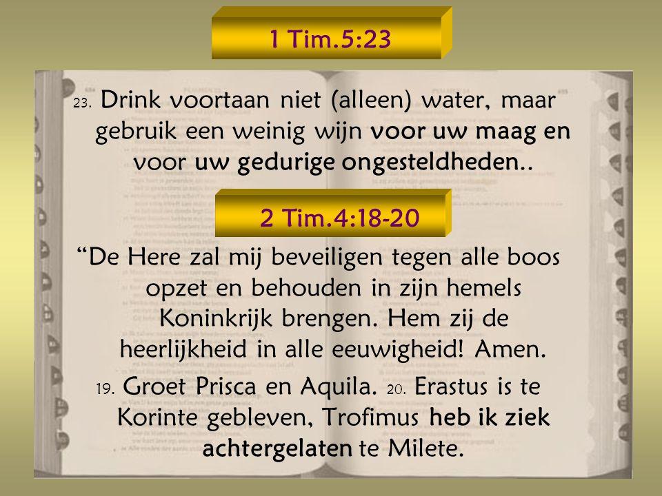 1 Tim.5:23 23.